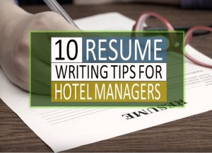 Read more about the article 10 Hospitality Resume Tips for Hotel Management Professionals