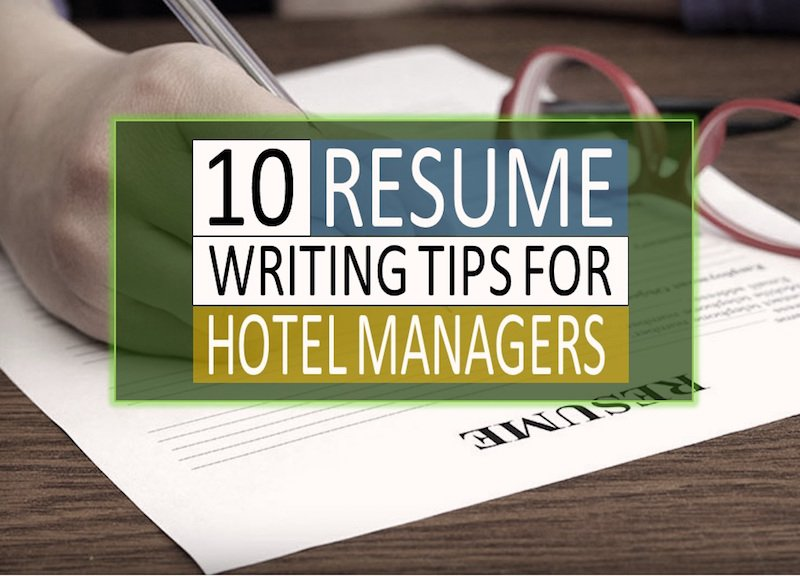 Tips for writing effective resume for hotel and hospitality professionals