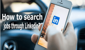 How to Search Jobs on LinkedIn | 9 Top Tips And Strategies