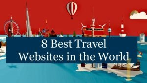 8 Best Travel Websites in the world