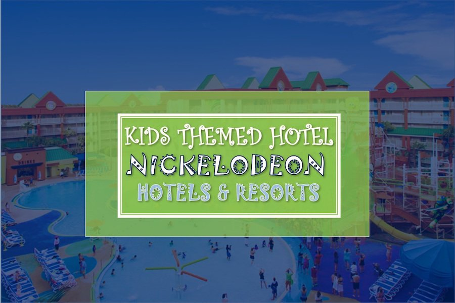 kids themed Nickelodeon Hotel and Resorts