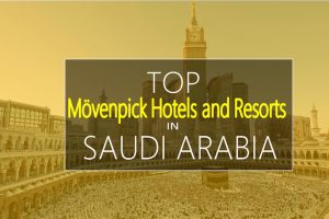 Top Movenpick Hotels in Saudi Arabia