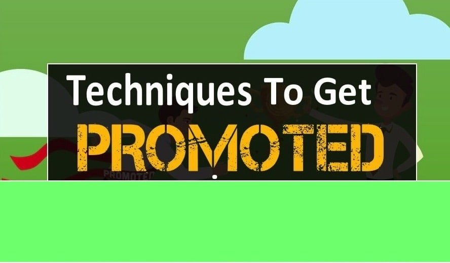 Top Techniques to get promoted quickly at work
