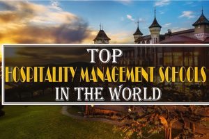 Top Hospitality Management Schools in the world