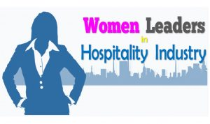 Top Women Leaders in the Hospitality Industry