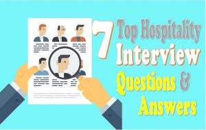 Top 7 Hospitality Interview Questions with Answers