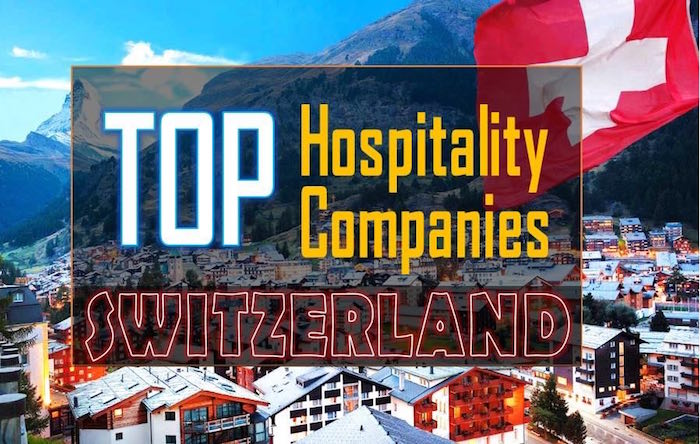 these are the top hospitality companies in switzerland
