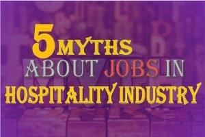 5 Myths about Hospitality Jobs