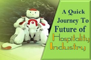 A Quick Journey to Future of the Hospitality Industry!