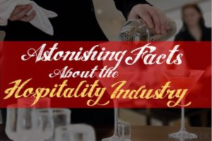 Astonishing Facts about the Hospitality Industry