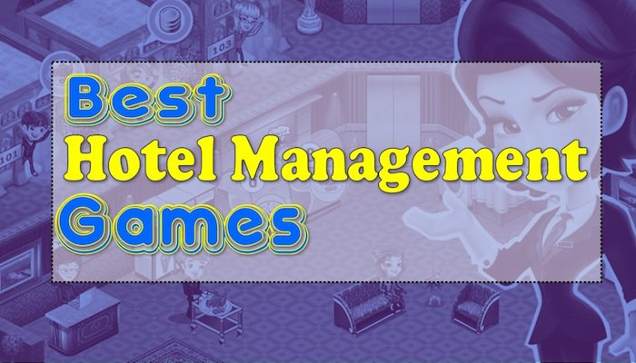 These are the best Hotel Management games