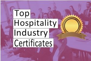 Top Hospitality Industry Certificates to Fast Track your Career