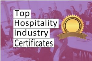 12 Top Hospitality Industry Certifications For Career Growth