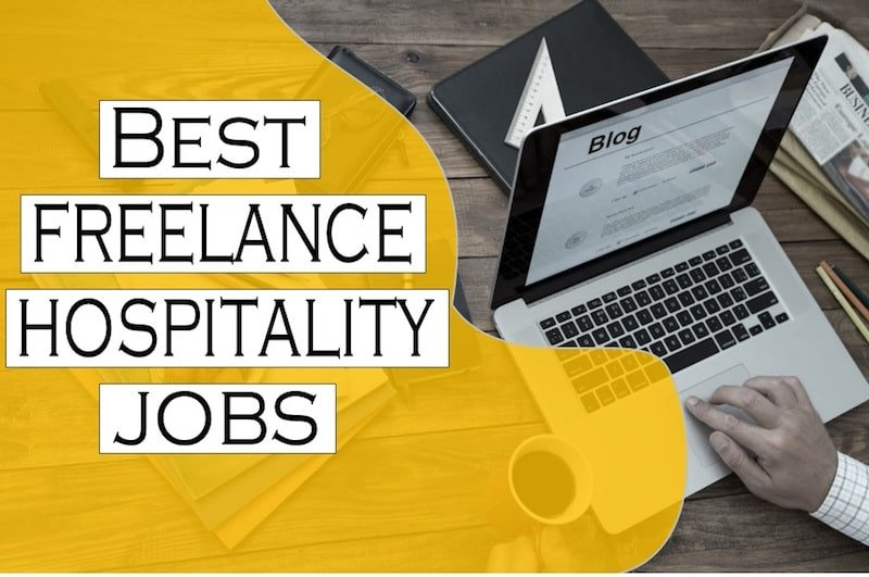 Best Freelance Jobs Online- 8 Freelance Hospitality Jobs to Break Free