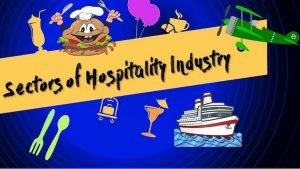 What are the 5 Different Sectors of Hospitality Industry?
