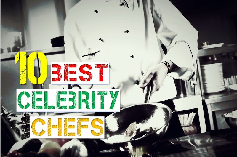 Top 10 Best Celebrity Chefs in the world