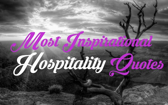12 most inspirational hospitality quotes