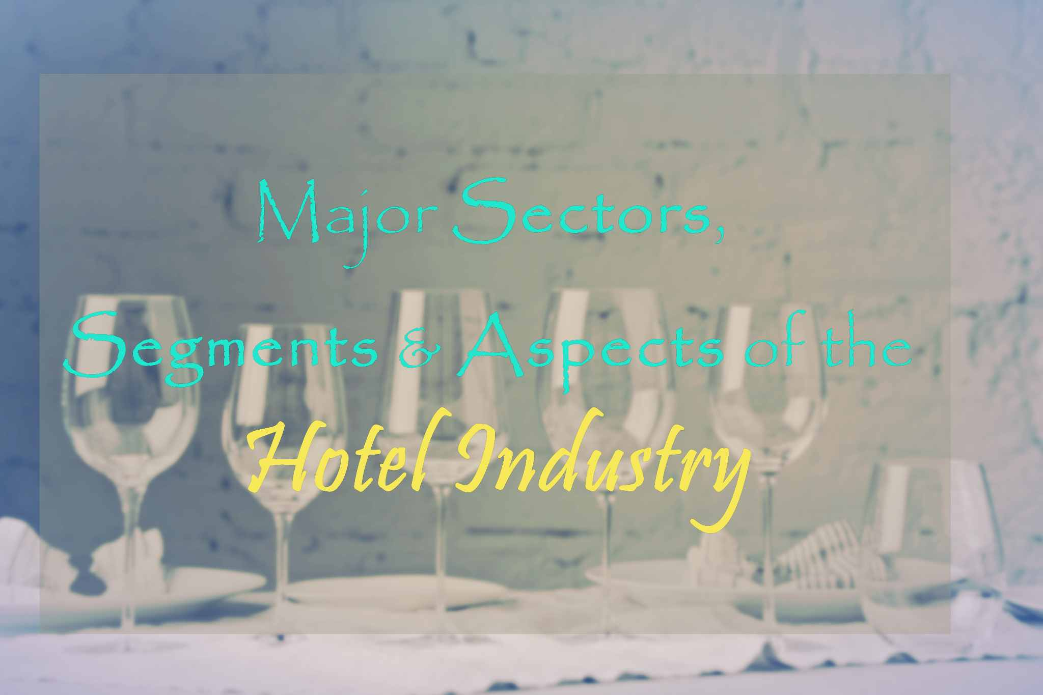 Overview of the Hotel Industry. Segments, Types and Aspects of Hotel industry