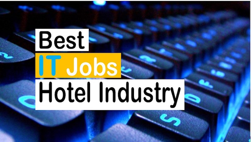 best it jobs in the hotel industry