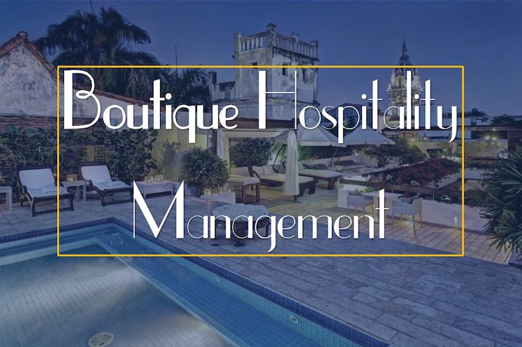 Boutique Hospitality Management a key Hospitality trend in 2017