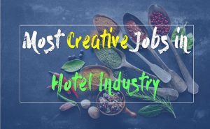 10 Most Creative Hotel Industry Jobs