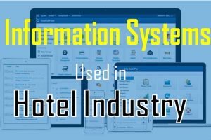 Information systems Used in the Hotel Industry
