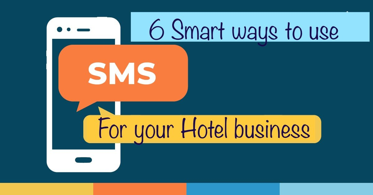 6 smart Ways to use SMS for your Hotel Business