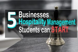 Five business Ideas for Hospitality Sector