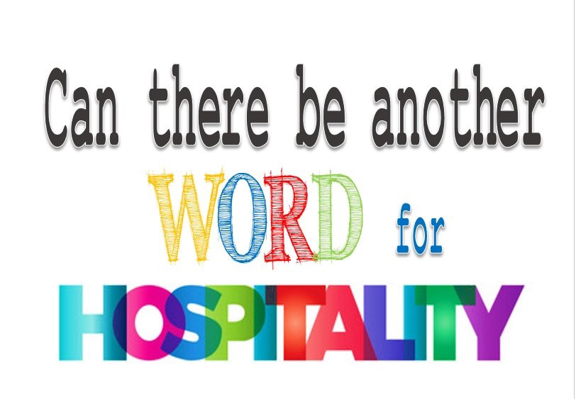 Can there be another word for Hospitality