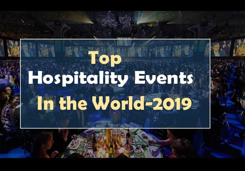 Top Events Of 2020.14 Top Hospitality Events In The World In 2019 And 2020