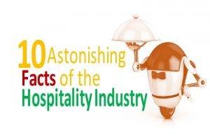 Interesting facts about the Hospitality Industry