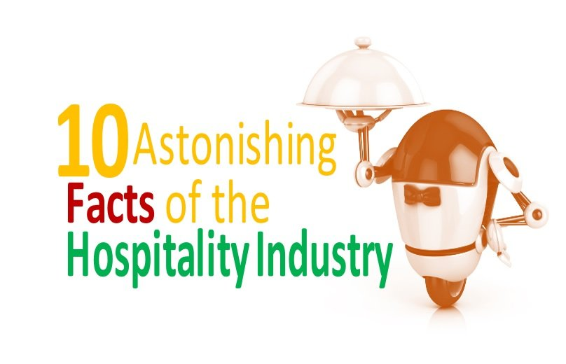 10 Interesting Facts about the Hospitality Industry !