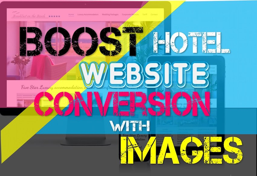 Boost Hotel Website's Conversion Rate with Images