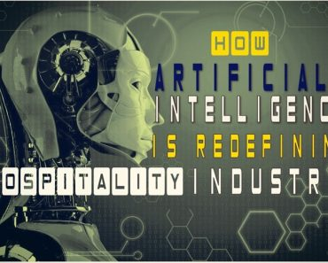 Artificial intelligence is Redefining the Hospitality Industry