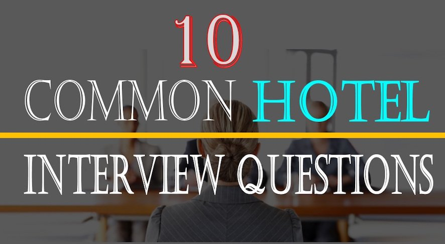 10 Common Hotel Interview Questions and answers