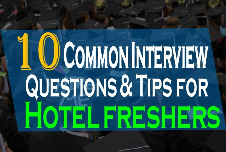 10 Common Hotel Interview Questions and Tips for Freshers