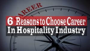 6 Reasons to Choose a Career in the Hospitality Industry