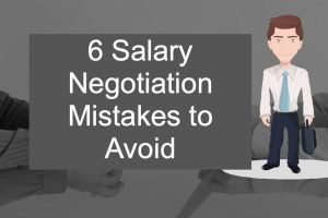 6 Common Salary Negotiation Mistakes that Must be Avoided