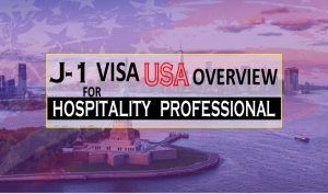 J-1 Visa USA For Hospitality Professionals – A Step by Step Guide