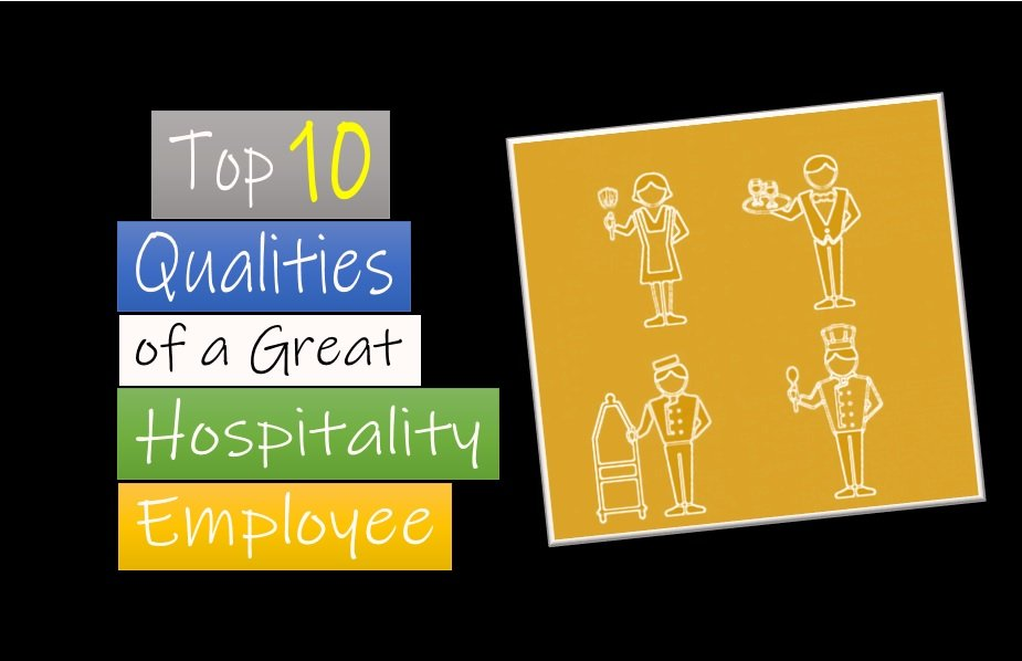 Top 10 Qualities of a Great Hospitality Employee