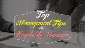 10 Useful Management Tips for the Hotel Managers