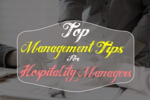 Top 10 Hotel Management Tips for Managers