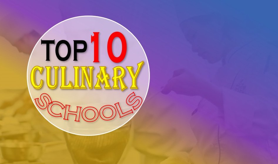 Top 10 Culinary Schools in the World