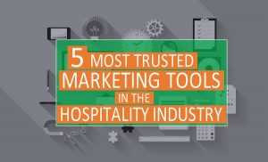 Most Essential Marketing Tools for the Hospitality Industry