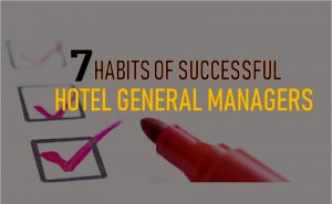7 Habits of Successful Hotel General Managers