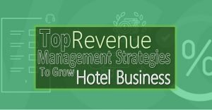 Top Hotel Revenue Management Strategies for Business Growth