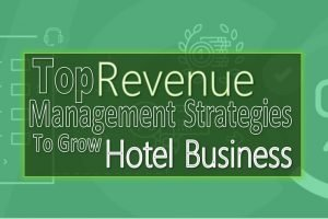 Top Revenue Management Strategies for Hotel Business growth