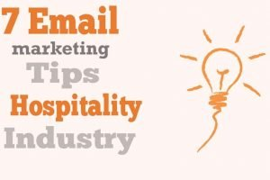 7 Email Marketing Tips for the Hospitality Industry
