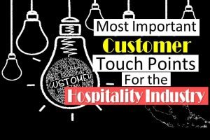 Most Important Customer Touch Points in the Hospitality Industry