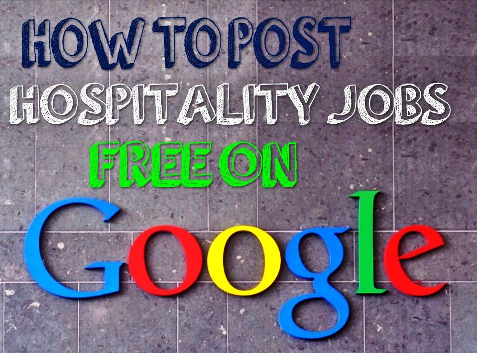Post hospitality jobs free on Google for Jobs